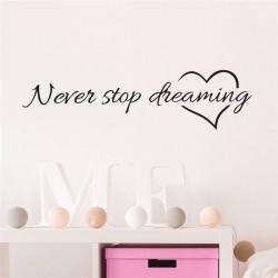 """STENSKA NALEPKA """" NEVER STOP DREAMING """" ( 58*11 cm )"""